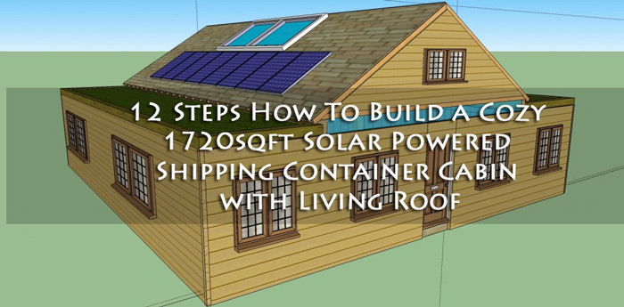 How to build a 1720sqft cozy solar powered shipping for Solar panel cost for 1000 sq ft home
